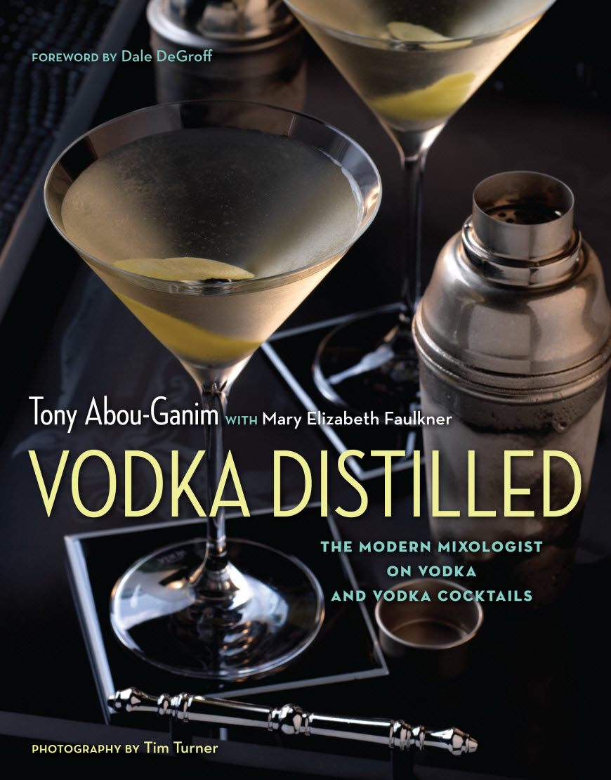 Vodka Distilled Book by Tony Abou-Ganim